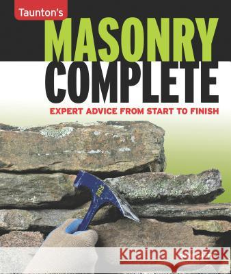 Masonry Complete: Expert Advice from Start to Finish Cody Macfie 9781600854279