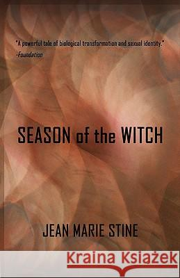 Season of the Witch: The Transgender Futuristic Classic Jean Marie Stine 9781600893193
