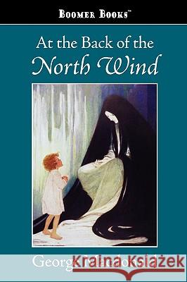 At the Back of the North Wind George MacDonald 9781600967115