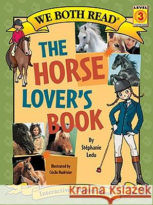 The Horse Lover's Book Stephanie Ledu Cecile Hudrisier 9781601150202