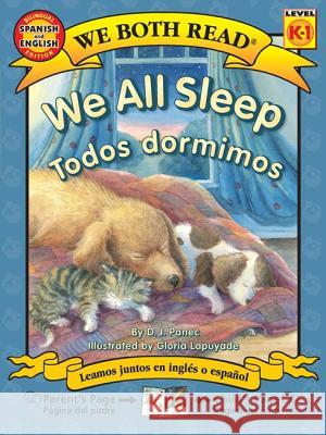 We All Sleep/Todos Dormimos D. J. Panec Gloria Lapuyade 9781601150547