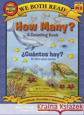 How Many? Cuantos Hay?: Spanish/English Bilingual Edition (We Both Read - Level Pk-K): A Counting Book D. J. Panec Katherine Blackmore 9781601150745