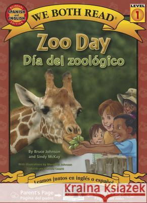 Zoo Day/Dia del Zoologico: Spanish/English Bilingual Edition (We Both Read - Level 1) Bruce Johnson Sindy McKay Meredith Johnson 9781601150783