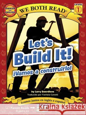 Let's Build It!/Vamos a Construirlo! ( We Both Read Bilingual Level 1 ) Larry Swerdlove 9781601150967