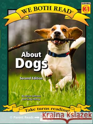 About Dogs Bruce Johnson Sindy McKay 9781601152381
