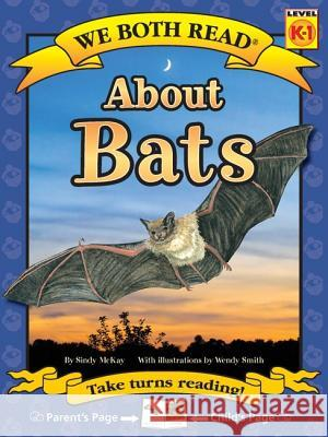 About Bats Sindy McKay Wendy Smith 9781601152688