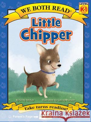 Little Chipper Sindy McKay Sydney Hanson 9781601152961