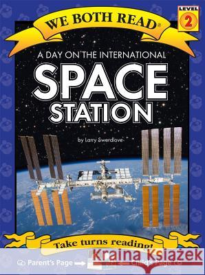 A Day on the International Space Station ( We Both Read: Level 1 (Paperback)) Larry Swedlove 9781601153029