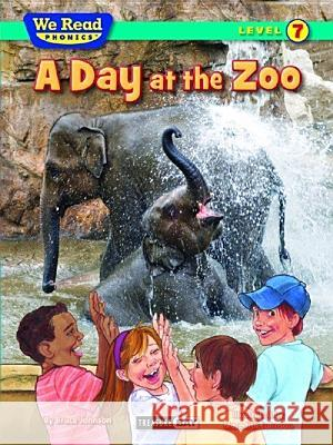 A Day at the Zoo Bruce Johnson Meredith Johnson 9781601153500