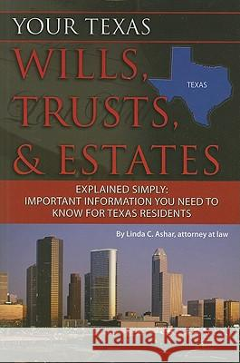 Your Texas Wills, Trusts, & Estates Explained Simply: Important Information You Need to Know for Texas Residents  9781601384119