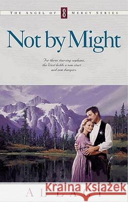 Not by Might Al Lacy 9781601420053