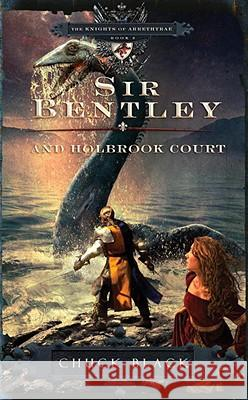 Sir Bentley and Holbrook Court Chuck Black 9781601421258 Multnomah Publishers