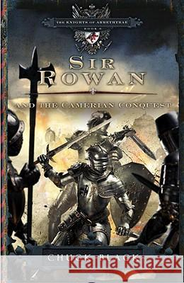 Sir Rowan and the Camerian Conquest Chuck Black 9781601421296
