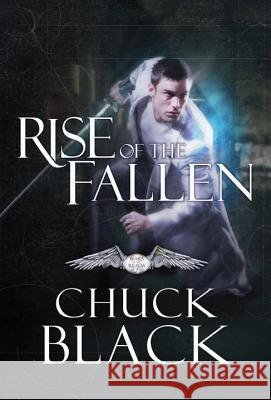 Rise of the Fallen Chuck Black 9781601425041