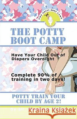 The Potty Boot Camp: Basic Training for Toddlers Suzanne Riffel 9781601455192