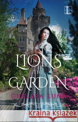 Lions in the Garden Chelsea Luna 9781601835109