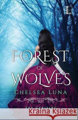 A Forest of Wolves Chelsea Luna 9781601835123