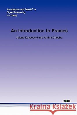 Introduction to Frames Jelena Kovacevic Amina Chebira 9781601980687