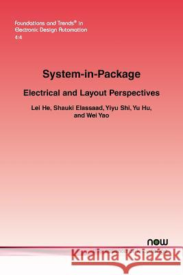 System-In-Package: Electrical and Layout Perspectives Lei He Shauki Elassaad Yiyu Shi 9781601984586