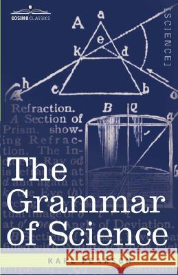 The Grammar of Science  9781602060876