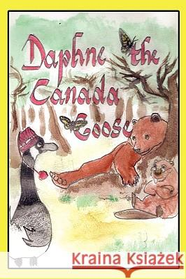 Daphne-The Misadventures of the Canada Goose T. R. Winn 9781602644700
