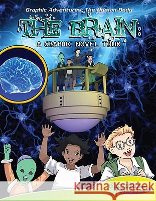 Brain: A Graphic Novel Tour: A Graphic Novel Tour TBD                                      TBD 9781602706835 Magic Wagon