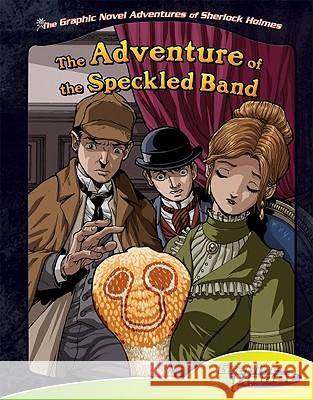 The Adventure of the Speckled Band Vincent Goodwin Ben Dunn 9781602707276 Spotlight