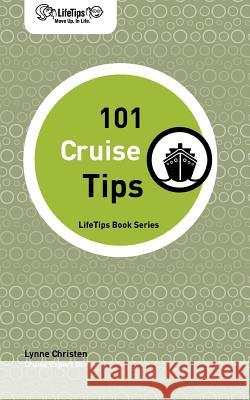 Lifetips 101 Cruise Tips Lynne Christen 9781602750333