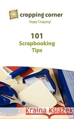 101 Scrapbooking Tips from Cropping Corner Pat Wiliams 9781602750418