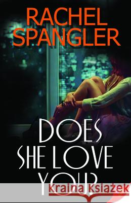 Does She Love You? rachel Spangler 9781602828865