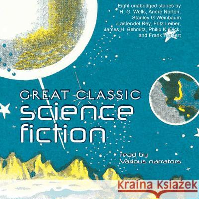 Great Classic Science Fiction - audiobook H. G. Wells Philip K. Dick Frank Herbert 9781602838741