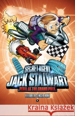 Secret Agent Jack Stalwart: Book 8: Peril at the Grand Prix: Italy Elizabeth Hunt Elizabeth Singe 9781602860193 Weinstein Books