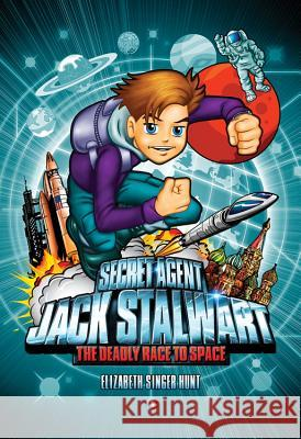 Secret Agent Jack Stalwart: Book 9: The Deadly Race to Space: Russia Elizabeth Singe 9781602860780 Weinstein Books