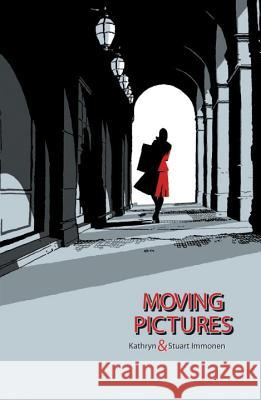 Moving Pictures Kathryn Immonen Stuart Immonen 9781603090490