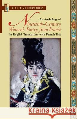 An Anthology of Nineteenth-Century Women's Poetry from France: In English Translation, with French Text Gretchen Schultz 9781603290296