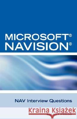 Microsoft Nav Interview Questions : Unofficial Microsoft Navision Business Solution Certification Review Terry Clark 9781603320054