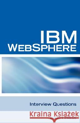 IBM Websphere Interview Questions : Unofficial IBM Websphere Application Server Certification Review Terry Sanchez-Clark 9781603320085 Equity Press