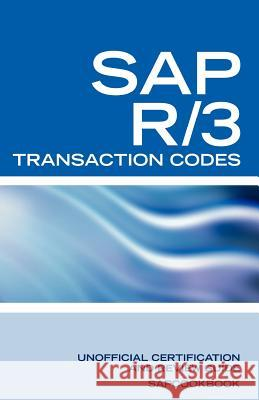 SAP R/3 Transaction Codes : SAP R3 Fico, HR, MM, SD, Basis Transaction Code Reference Terry Sanchez-Clark Sapcookbook 9781603320122 Equity Press