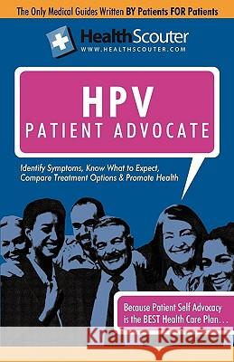 Healthscouter Hpv: Understanding Hpv Testing: The Human Papillomavirus Patient Advocate Shana McKibbin 9781603320948