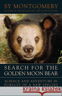 Search for the Golden Moon Bear: Science and Adventure in Southeast Asia Sy Montgomery 9781603580632