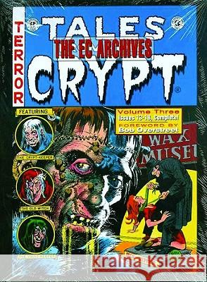 The EC Archives: Tales from the Crypt Volume 3 Bill Gaines Al Feldstein Jack Davis 9781603600118