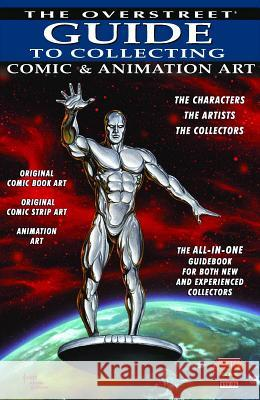 Overstreet Guide to Collecting Comic & Animation Art Robert M. Overstreet Various                                  Joe Jusko 9781603601535