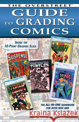 The Overstreet Guide to Grading Comics - 2016 Edition Robert M. Overstreet Various 9781603601993