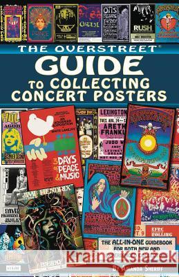 The Overstreet Guide to Collecting Concert Posters Amanda Sheriff 9781603602013