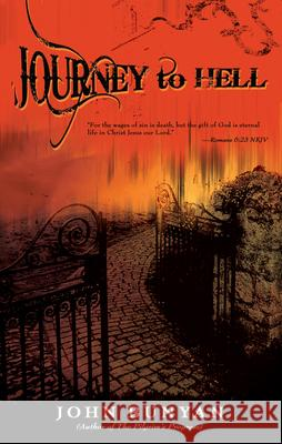 Journey to Hell John Bunyan 9781603740449