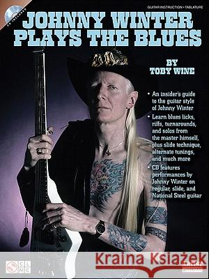 Johnny Winter Plays the Blues [With CD (Audio)] Toby Wine 9781603781497