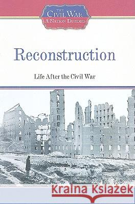 Reconstruction: Life After the Civil War Tim McNeese Tim McNeese 9781604130355
