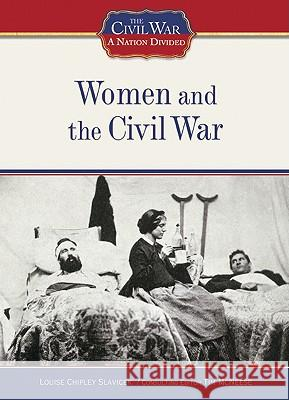 Women and the Civil War Louise Chipley Slavicek 9781604130409