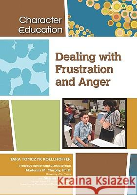 Dealing with Frustration and Anger Consulting Edi Tar Tara Koellhoffer 9781604131239