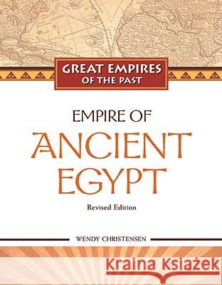 Empire of Ancient Egypt TBD                                      Wendy Christensen                        Wendy Christensen 9781604131604 Chelsea House Publications
